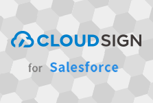 CLOUDSIGN for Salesforceの導入事例を見る